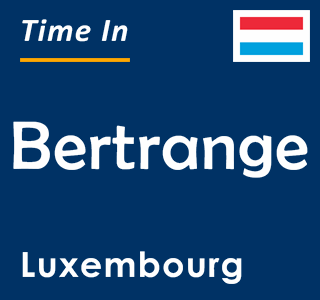 Current time in Bertrange, Luxembourg
