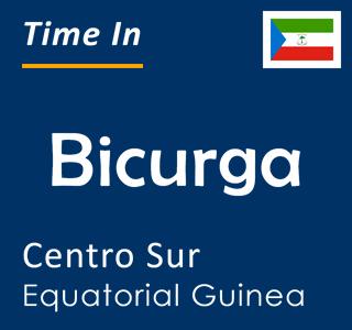 Current time in Bicurga, Centro Sur, Equatorial Guinea