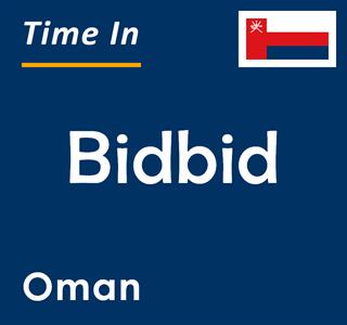 Current time in Bidbid, Oman