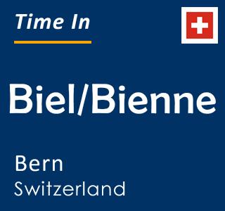 Current time in Biel/Bienne, Bern, Switzerland