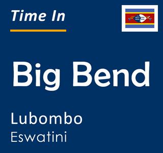 Current time in Big Bend, Lubombo, Eswatini