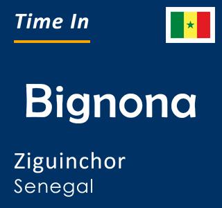 Current time in Bignona, Ziguinchor, Senegal