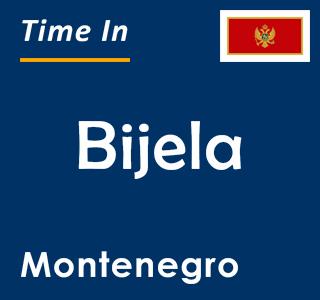 Current time in Bijela, Montenegro
