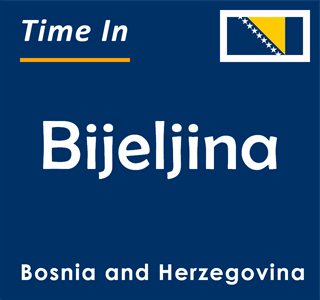 Current time in Bijeljina, Bosnia and Herzegovina