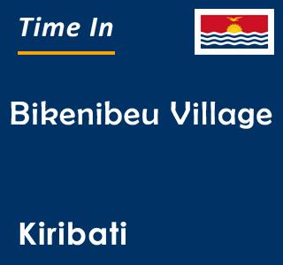 Current time in Bikenibeu Village, Kiribati