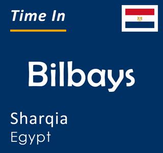 Current time in Bilbays, Sharqia, Egypt