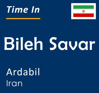 Current time in Bileh Savar, Ardabil, Iran