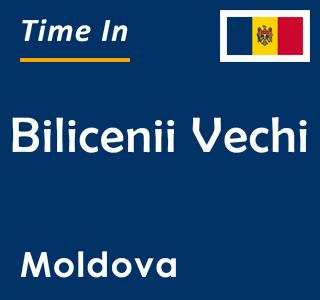 Current time in Bilicenii Vechi, Moldova