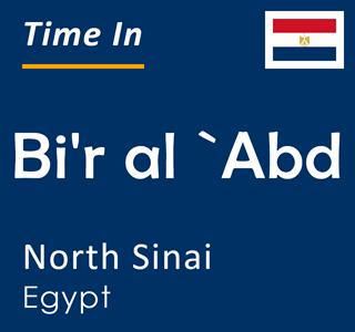 Current time in Bi'r al `Abd, North Sinai, Egypt