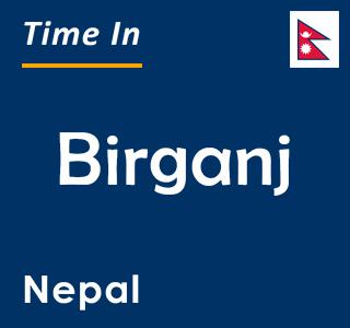 Current time in Birganj, Nepal