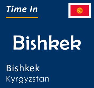 Current time in Bishkek, Bishkek, Kyrgyzstan