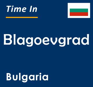 Current time in Blagoevgrad, Bulgaria