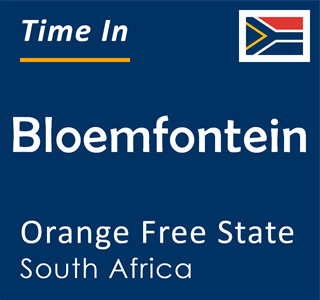 Current time in Bloemfontein, Orange Free State, South Africa