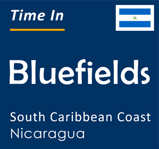Current time in Bluefields, South Caribbean Coast, Nicaragua