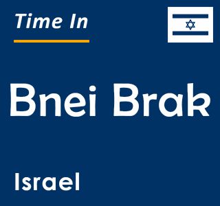 Current time in Bnei Brak, Israel