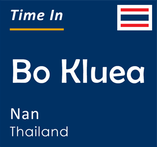 Current time in Bo Kluea, Nan, Thailand