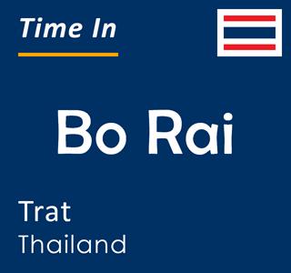 Current time in Bo Rai, Trat, Thailand