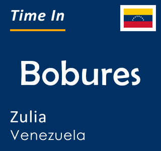 Current time in Bobures, Zulia, Venezuela