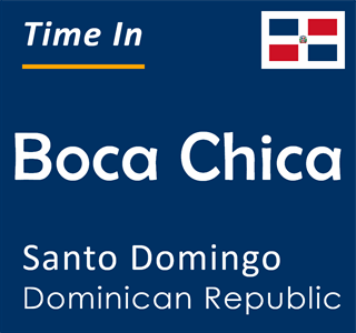 Current time in Boca Chica, Santo Domingo, Dominican Republic