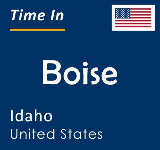 Current time in Boise, Idaho, United States