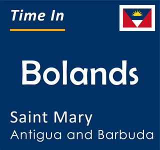 Current time in Bolands, Saint Mary, Antigua and Barbuda