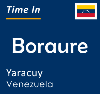 Current time in Boraure, Yaracuy, Venezuela