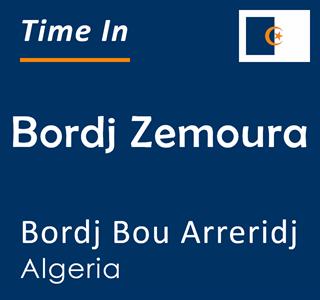 Current time in Bordj Zemoura, Bordj Bou Arreridj, Algeria