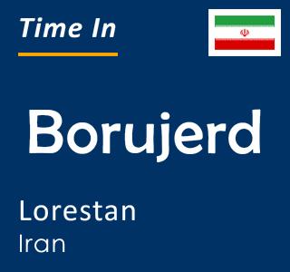 Current time in Borujerd, Lorestan, Iran