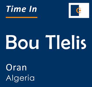 Current time in Bou Tlelis, Oran, Algeria