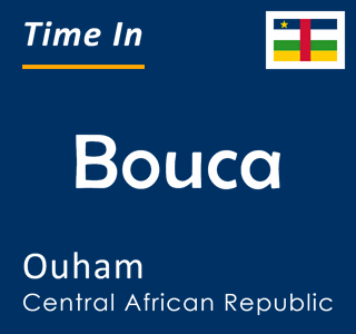 Current time in Bouca, Ouham, Central African Republic