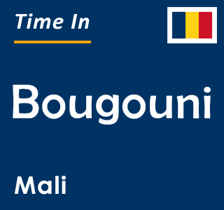 Current time in Bougouni, Mali