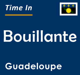 Current time in Bouillante, Guadeloupe