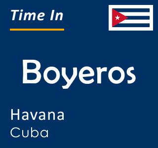 Current time in Boyeros, Havana, Cuba