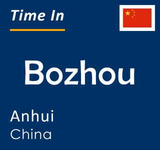 Current time in Bozhou, Anhui, China