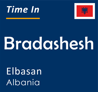Current time in Bradashesh, Elbasan, Albania