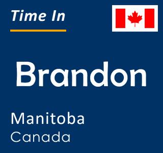 Current time in Brandon, Manitoba, Canada