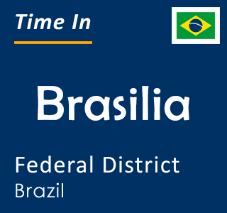 Current time in Brasilia, Federal District, Brazil