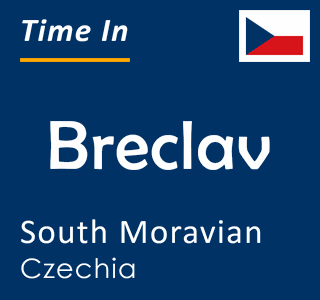 Current time in Breclav, South Moravian, Czechia