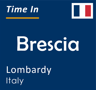 Current time in Brescia, Lombardy, Italy