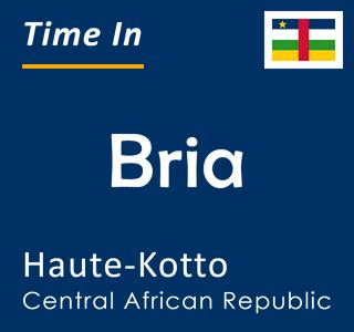 Current time in Bria, Haute-Kotto, Central African Republic