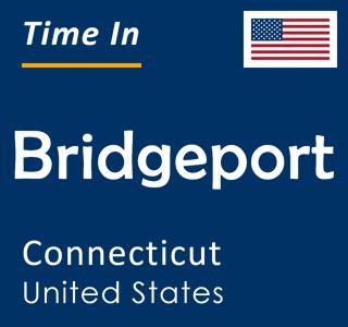 Current time in Bridgeport, Connecticut, United States