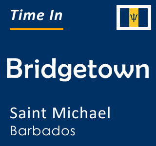 Current time in Bridgetown, Saint Michael, Barbados