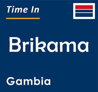 Current time in Brikama, Gambia