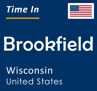 Current time in Brookfield, Wisconsin, United States