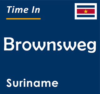 Current time in Brownsweg, Suriname