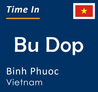 Current time in Bu Dop, Binh Phuoc, Vietnam