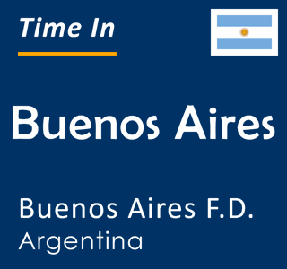 Current time in Buenos Aires, Buenos Aires F.D., Argentina