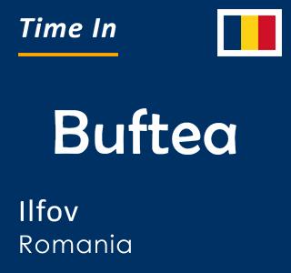 Current time in Buftea, Ilfov, Romania