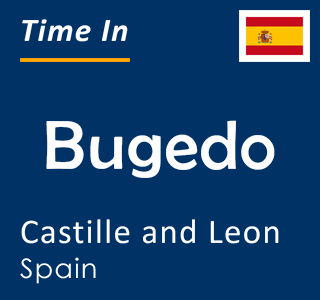 Current time in Bugedo, Castille and Leon, Spain