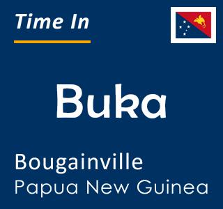 Current time in Buka, Bougainville, Papua New Guinea